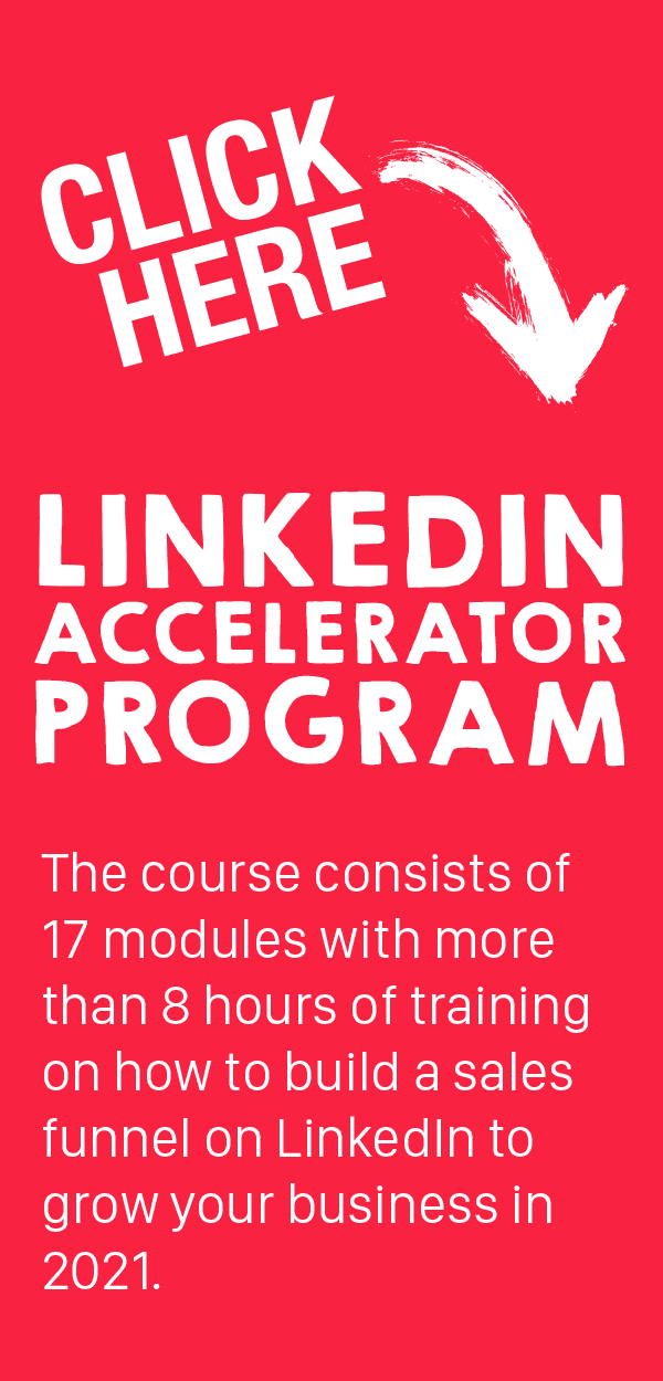 Tim Queen's LinkedIn Accelerator Program. The course consists of 17 modiles with more than 8 hours of training on how to build a sales funnel on LinkedIn to grow your business in 2021.